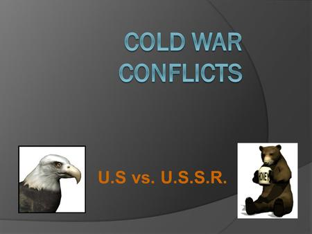 U.S vs. U.S.S.R.. ORIGINS OF THE COLD WAR  After being Allies during WWII, the U.S. and Soviet Union soon viewed each other with increasing suspicion.
