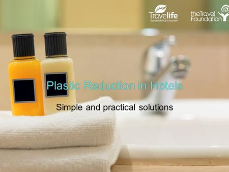 Plastic Reduction in Hotels Simple and practical solutions.