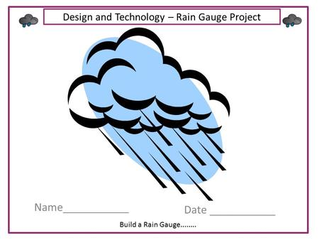 Design and Technology – Rain Gauge Project