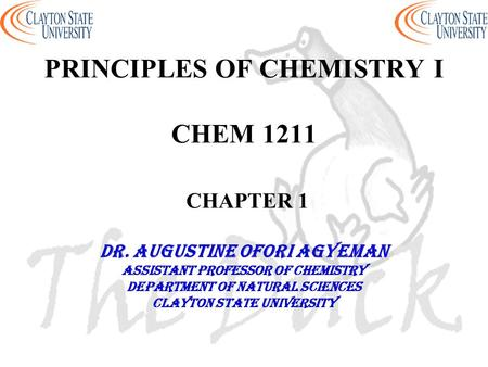 PRINCIPLES OF CHEMISTRY I CHEM 1211 CHAPTER 1