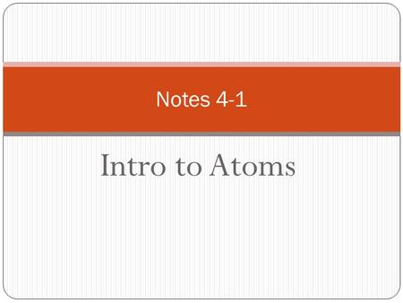 Intro to Atoms Notes 4-1. Let's see how much you remember….