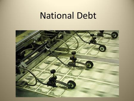 National Debt. What do we owe? April 2015 National Debt has reached $18.2 trillion Average of: $56,728 per person Average of: $154,161 per tax payer.
