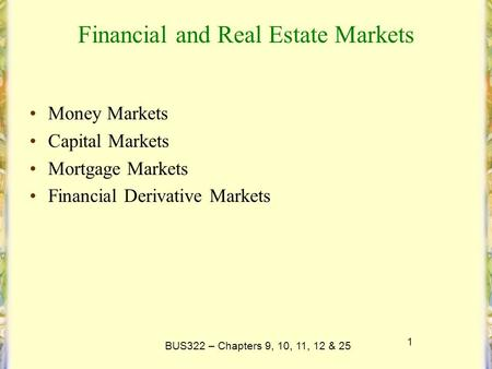 Financial and Real Estate Markets