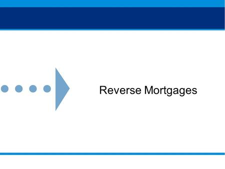 Reverse Mortgages.  Welcome  Introductions  Facility information Welcome.