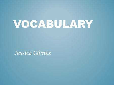 VOCABULARY Jessica Gómez. biogeography the study of the geographical distribution of living organisms and fossils on Earth homologous structure.