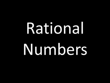 Rational Numbers. Some Definitions Rational Number: Any number that can be converted into a fraction ( Examples: ¼, 3, 4.25, 0). Fraction: A part of a.