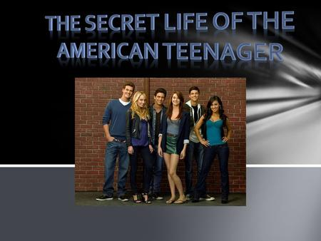 The Secret Life of the American Teenager (often shortened to Secret Life) is an American teen drama television series created by Brenda Hampton. It first.