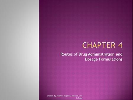 Routes of Drug Administration and Dosage Formulations