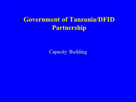Government of Tanzania/DFID Partnership Capacity Building.
