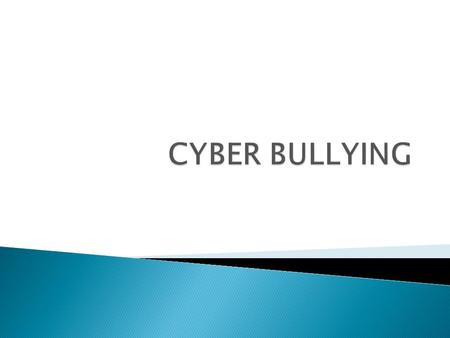  Cyber bullying involves the use of information and communication technologies such as e-mail, cell phone and pager text messages, instant messaging.