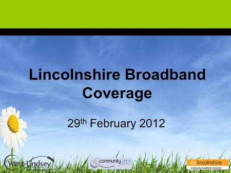 Lincolnshire Broadband Coverage 29 th February 2012.