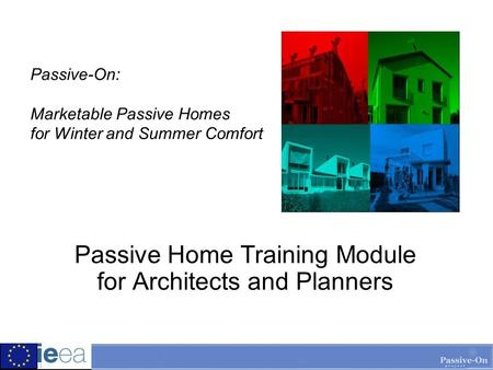 Passive-On: Marketable Passive <strong>Homes</strong> for Winter and Summer Comfort