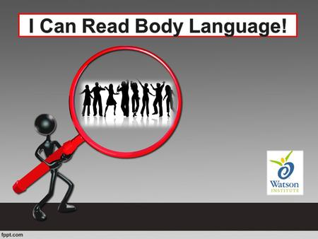 What is Body Language? Facial expressions – eyes and mouth Posture – head, back and shoulders Gestures – hands Stance – arms and legs A way to communicate.