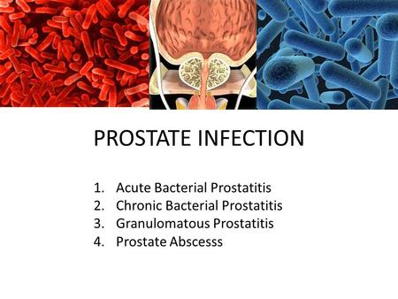 PROSTATE INFECTION Acute Bacterial Prostatitis