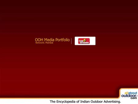 OOH Media Portfolio Network: Mumbai. Market Covered Team Outdoors Provides You Media Formats in Mumbai.