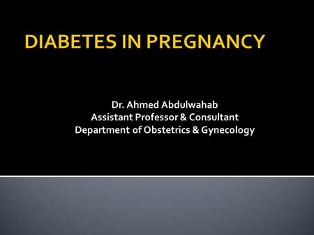 Assistant Professor & Consultant Department of Obstetrics & Gynecology