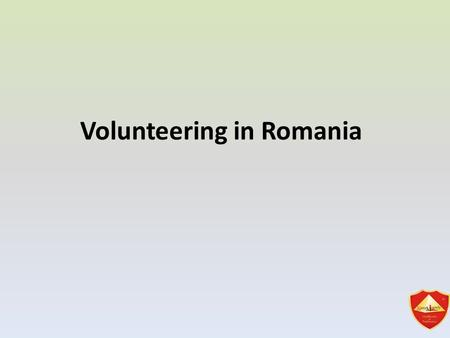 Volunteering in Romania. During the communist regime, many of the civil society structures were affected and those remaining were placed under the control.