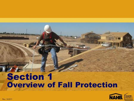 Rev: 8-2011 Section 1 Overview of Fall Protection.