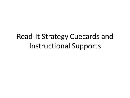 Read-It Strategy Cuecards and Instructional Supports.