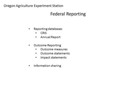 Oregon Agriculture Experiment Station Federal Reporting Reporting databases CRIS Annual Report Outcome Reporting Outcome measures Outcome statements Impact.