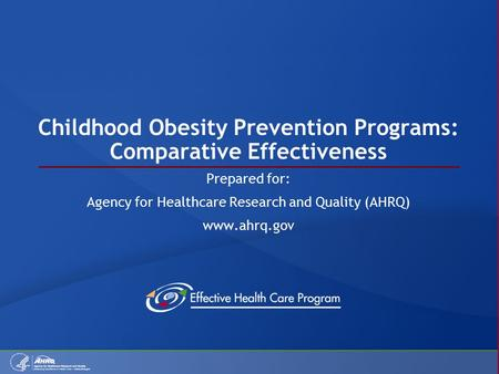 Childhood <strong>Obesity</strong> Prevention Programs: Comparative Effectiveness