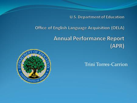 Trini Torres-Carrion. AGENDA Overview of ED 524B Resources Q&A.