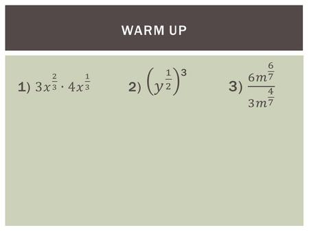 WARM UP. Essential Question: How do you solve equations with exponents and radicals? SOLVING EQUATIONS WITH EXPONENTS AND RADICALS.