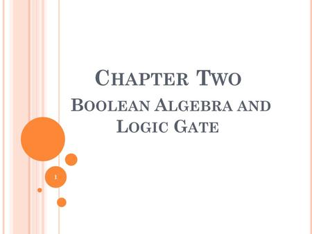 Chapter Two Boolean Algebra and Logic Gate