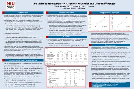 The Discrepancy-Depression Association: Gender and Grade Differences Erin N. Stevens, M. C. Lovejoy, & Laura D. Pittman Northern Illinois University Introduction: