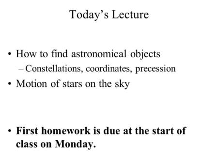 Today's Lecture How to find astronomical objects