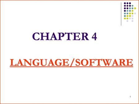 1 CHAPTER 4 LANGUAGE/SOFTWARE. 2 3-1 Hardware Hardware is the machine itself and its various individual equipment. It includes all mechanical, electronic.