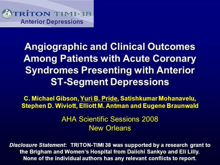 Anterior Depressions Angiographic and Clinical Outcomes Among Patients with Acute Coronary Syndromes Presenting with Anterior ST-Segment Depressions C.