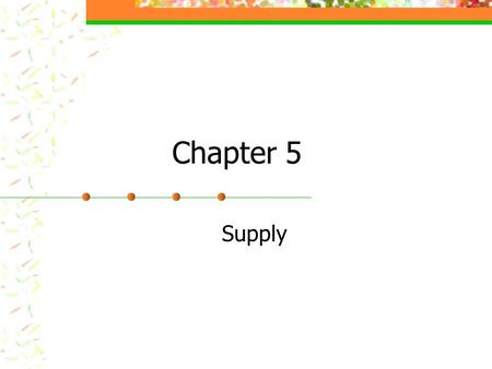 Chapter 5 Supply. The Law of Supply According to the law of supply, suppliers will offer more of a good at a higher price. As price increases, quantity.