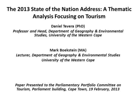 The 2013 State of the Nation Address: A Thematic Analysis Focusing on Tourism Daniel Tevera (PhD) Professor and Head, Department of Geography & Environmental.