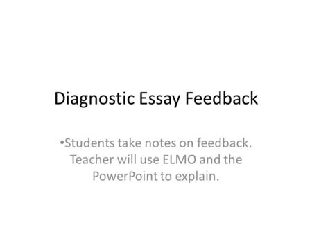 Critical Essay Thesis Statement Diagnostic Essay Feedback Students Take Notes On Feedback Teacher Will Use  Elmo And The Powerpoint Examples Of English Essays also Business Strategy Essay Keyword Outlines Keyword Outline Notes Write Out The Introduction  English Learning Essay