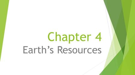 Chapter 4 Earth's Resources. Starter  On the next available odd page in your notebook,  Write a paragraph (4-5 sentences) explaining how we can protect.