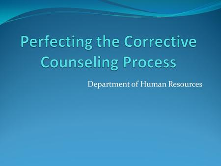 Department of Human Resources. Progressive Process A progressive discipline system gives employees ample warning of misconduct or work-related problems;