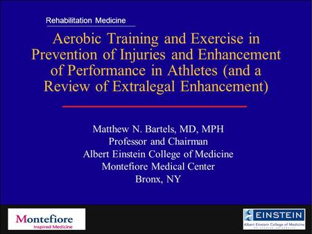 Rehabilitation Medicine <strong>Aerobic</strong> Training and <strong>Exercise</strong> in Prevention of Injuries and Enhancement of Performance in Athletes (and a Review of Extralegal.