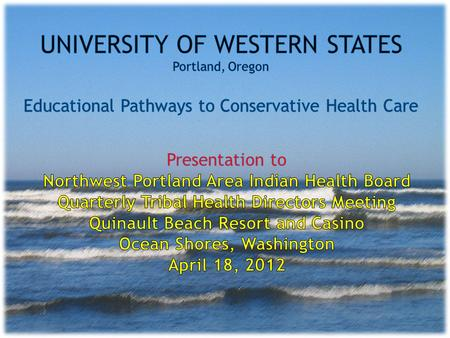 About UWS Located in Portland, Oregon, the University of Western States (UWS) has been a leader in conservative health care education since 1904, featuring.