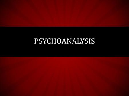 PSYCHOANALYSIS. FREUDIAN PSYCHOANALYSIS In the classical Freudian view, psychological problems arise from tension in the unconscious mind by forbidden.
