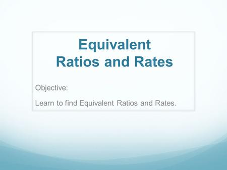 Equivalent Ratios and Rates