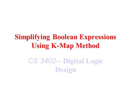 Simplifying Boolean Expressions Using K-Map Method