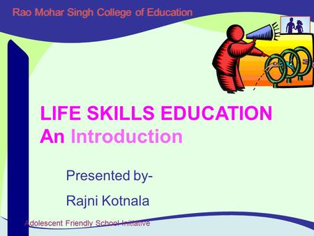 LIFE SKILLS EDUCATION An Introduction