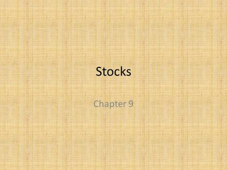 Stocks Chapter 9. Common and Preferred Stock 9.1 Objectives – How to identify the reasons for investing in common stock – How to identify the reasons.