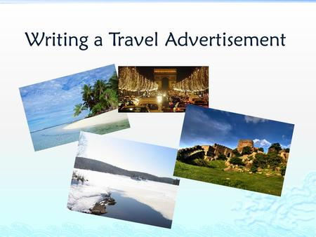 Writing a Travel Advertisement