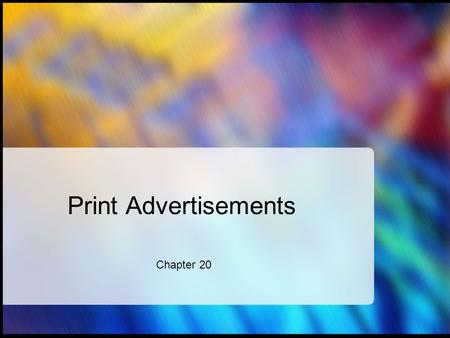Print Advertisements Chapter 20.