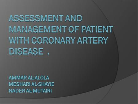 Assessment and management of patient with coronary artery disease