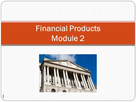 Financial Products Module 2 1. Agenda Protection Mortgages Pensions Savings and Investments 2.