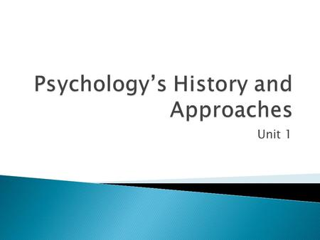 Psychology's History and Approaches