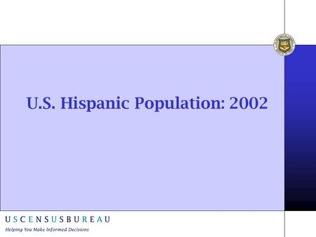 U.S. Hispanic Population: 2002. Population Size and Composition 13.3% of the U.S. population is Hispanic. People of Mexican origin comprise 66.9% of the.